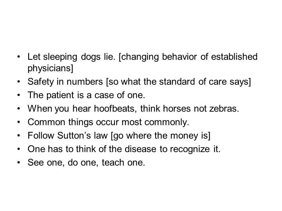 Let sleeping dogs lie. [changing behavior of established physicians]
